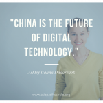 china is the future of digital technology Ashley Galina Dudarenok