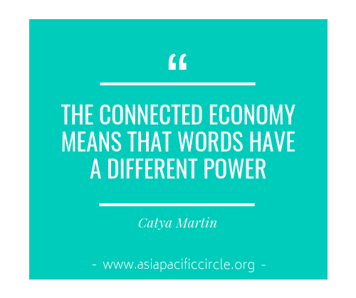 Catya Martin THE CONNECTED ECONOMY MEANS THAT WORDS HAVE A DIFFERENT POWER